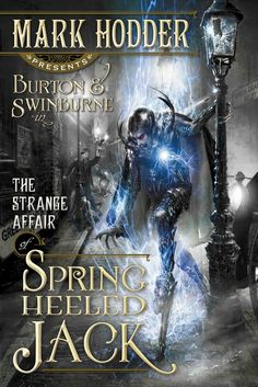 The Strange Affair of Spring Heeled Jack - Book 1 of the Burton & Swinburne trilogy ~ An excellent read! Time travel and steampunk could not be better.