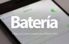 Sabías que 5 Apps que gastan la batería de tu iPhone y iPad