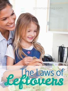 The Laws of Leftovers - Grown Ups Magazine - How long will that meatloaf last? We dish on food safety.
