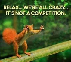 Relax, Were all crazy, It's not a completion.