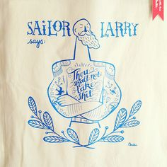"Sailor Larry says ""Thou shalt not take sh.."" canvas bag - Made with love by Cecilie"