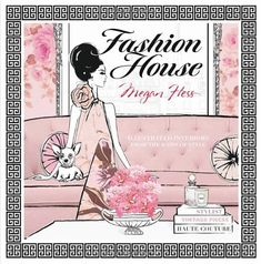 Fashion House: Illustrated Interiors from the Icons of Style: Amazon.de: Megan Hess: Fremdsprachige Bücher