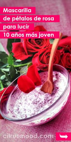 Haz tu propia mascarilla de pétalos de rosa para lucir 10 años más joven y hermosa Beauty Spa, Beauty Hacks, Hair Beauty, Healthy Beauty, Health And Beauty, Anti Aging, Natural Make Up, Tips Belleza, Beauty Recipe