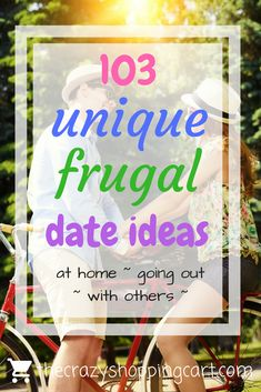 """Tired of """"Netflix and chill"""" on date night, but don't have the money to go out for something fun? Here are 103 unique and frugal date ideas for you! Some of these are pretty quirky and sound hilarious! 103 Unique & Frugal Date Ideas   The Crazy Shopping Cart"""