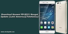 Download Huawei P9 B321 Nougat Update [Latin America][Telefonica] - http://www.newsandroid.info/2017/06/04/download-huawei-p9-b321-nougat-update-latin-americatelefonica/