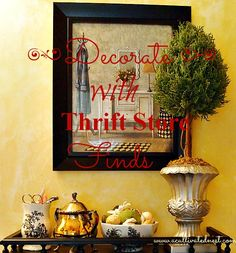 """You can create a beautiful home on a budget  with thrftstore finds! Here's an example of how I  decorated one area with thrifted items & 5 tips for finding the """"good"""" stuff."""