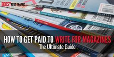 A step-by-step guide from a professional writer showing you how to get paid to write for magazines.