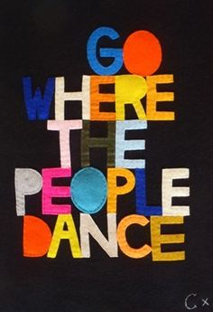 just dance.... it makes all things better! :)