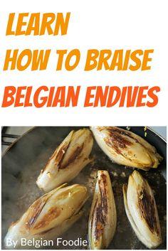 Braising Belgian Endives is simple and worth the effort.  Learn how from Belgian Foodie!