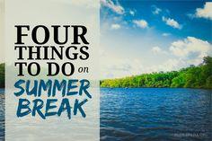 Four Things to Do on Summer Break   @HSLDA Blog