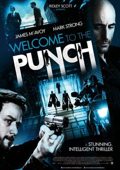 "Welcome To The Punch, James McAvoy and Mark Strong...this movie is just as the poster says, an ""intelligent thriller."""