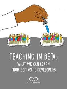 Teaching in Beta: What We Can Learn from Software Developers. An article about how to embrace change by rejecting perfectionism -- great for principals who want to try new things! Social Studies Classroom, Classroom Community, Instructional Coaching, Instructional Design, First Year Teachers, New Teachers, Cult Of Pedagogy, Professional Development For Teachers, From Software