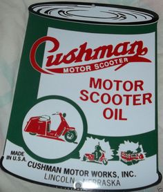 Cushman Motor Scooter Oil Can Sign Advertising Cushman Motor Oil Porcelain Sign