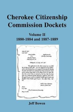 Cherokee Citizenship Commission Dockets. Volume II: 1880-1884 and 1887-1889 by Jeff Bowen Native American Songs, Native American Ancestry, Native American Cherokee, Native American History, Native American Indians, Native Americans, Native Indian, American Art, Cherokee Names