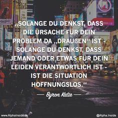"""JETZT FÜR DEN DAZUGEHÖRIGEN ARTIKEL ANKLICKEN!----------------------solange du denkst, dass die ursache für dein problem da """"draußen"""" ist - solange du denkst, dass jemand oder etwas für dein leiden verantwortlich ist - ist die situation hoffnungslos."""