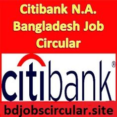 Citibank N.A. Job Circular 2016 has been available in our website http://bdjobscircular.site/.  Citibank N.A. is completely International Bank in Bangladesh. Citibank N.A. recently announced a job Circular for Assistant Manager (C09), Management Associate, and Senior Branch Operations Officer. Citibank N.A. Job Circular 2016 Also Available on their web site