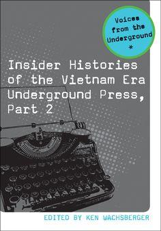 Insider Histories of the Vietnam Era Underground Press, Part 2 cover