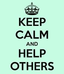 KEEP CALM AND Help Others. Another original poster design created with the Keep Calm-o-matic. Buy this design or create your own original Keep Calm design now. Keep Calm Carry On, Stay Calm, Keep Calm Posters, Keep Calm Quotes, Keep Calm Wallpaper, Keep Calm Signs, Good Advice, Helping Others, Mantra