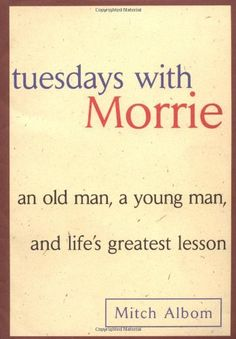 Maybe it was a grandparent, or a teacher, or a colleague.  Someone older, patient and wise, who understood you when you were young and searching, helped you see the world as a more profound place, gave you sound advice to help you make your way through it. http://www.amazon.com/Tuesdays-Morrie-Young-Greatest-Lesson/dp/0385484518/ref=sr_1_21?m=A3030B7KEKNTF7&s=merchant-items&ie=UTF8&qid=1394392391&sr=1-21&keywords=young+reader