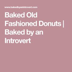 Baked Old Fashioned Donuts | Baked by an Introvert