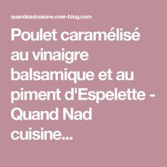 Poulet caramélisé au vinaigre balsamique et au piment d'Espelette - Quand Nad cuisine...