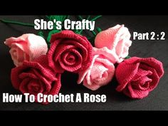 How To Crochet A Rose: Easy Crochet lessons to crochet flowers part 2:2 - YouTube