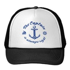 The Captain Is Always Right Trucker Hat