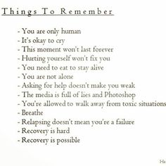 Things to remember during recovery (and always, of course). #recovery #remember #truth