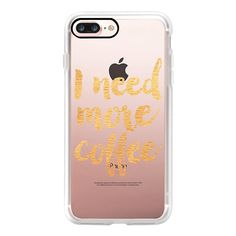 I need more coffee gold - iPhone 7 Case, iPhone 7 Plus Case, iPhone 7... (£32) ❤ liked on Polyvore featuring accessories, tech accessories, iphone case, iphone cases, apple iphone case, iphone cover case, slim iphone case and gold iphone case