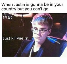 Happened to me whwn justin was in Maldives. He actually came to my island but still I couldn't meet him. Sad belieber life