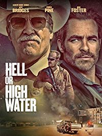 Chris Pine Ben Foster And Jeff Bridges Star In This Taut Action Drama About Two Brothers Who Turn To Crime To Save Their Fam Water Movie High Water Hd Movies
