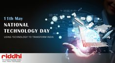 Greetings on #NationalTechnologyDay!  Let us celebrate our achievements & continue to leverage power of technology for Transforming India!  #TechnologyDay #TransformingIndia #RiddhiDisplay