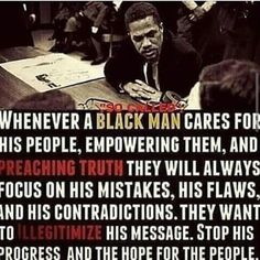 Whenever a Black man starts preaching truth people always start focusing on his mistakes and flaws