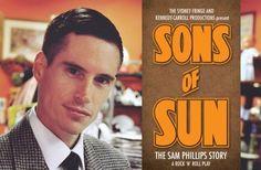 Sons of Sun - The Sam Phillips Story by John Kennedyon Pozible