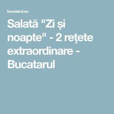 """Salată """"Zi și noapte"""" - 2 rețete extraordinare - Bucatarul"""