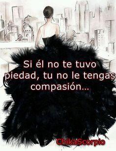 Si el no te tuvo piedad, tu no le tengas compasión... --- http://tipsalud.com…