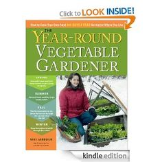 The YEAR-ROUND VEGETABLE GARDENER: How to Grow Your Own Food 365 Days a Year, No Matter Where You Live by Niki Jabbour - This book covers growing vegetables year-round in any climate, how to start seeds early, extend the harvest with season extenders such Indoor Vegetable Gardening, Gardening Books, Organic Gardening Tips, Balcony Gardening, Veg Garden, Garden Soil, Winter Vegetables, Organic Vegetables, Growing Vegetables