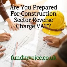 Construction Sector VAT Disruption Looms - are you prepared? Call 03330 113622 for help Construction Finance, Construction Sector, Construction Firm, Construction Business, Project Finance, Trade Finance, A Decade