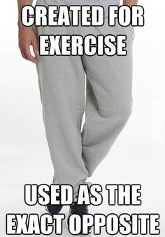 Oh sweat pants, how I love you !