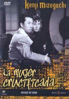 La mujer crucificada (1954) Xapón. Dir: Kenji Mizoguchi. Drama. Prostitución - DVD CINE 438 Kenji Mizoguchi, O Drama, Geisha, Affair, Movies, Movie Posters, 1950s, Films, Libros