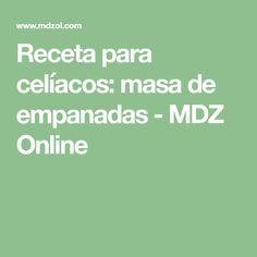 Receta para celíacos: masa de empanadas - MDZ Online Empanadas, Pan Sin Gluten, Gluten Free, Tips, Food, Recipes, Role Models, Gluten Free Meals, Vegetarian Recipes