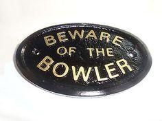 BEWARE OF THE BOWLER - HOUSE DOOR PLAQUE WALL SIGN GARDEN - BRAND NEW (BLACK) �3.99