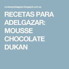 Mousse, Recetas Light, Chocolate, Blog, Diets, Chocolates, Blogging, Brown