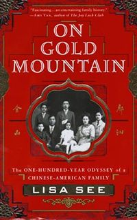Get this from a library! On Gold Mountain. [Lisa See] -- Chronicles the experiences of a Chinese-American family in California, beginning with the immigration of the author's great-great-grandfather in the late Books To Read, My Books, Chinese American, College Library, Beach Reading, Book Nooks, Book Authors, Book Recommendations, Great Books