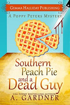 *Southern Peach Pie and a Dead Guy - The first book in the Poppy Peters Mystery series