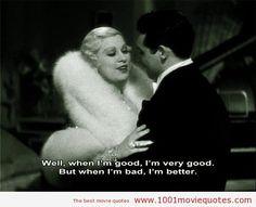 """""""Cuando soy buena, soy muy buena. Pero cuando soy mala, soy mejor"""" #ImNoAngel #Quote(1933) - #moviequotes"""