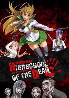 Highschool of the Dead Genero: Ação , Ecchi , Sobrenatural , Terror