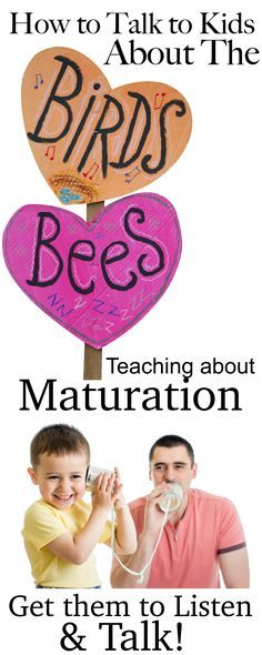 How to Talk to Your Kids About the Birds and the Bees! The easy guide to discussing Maturation and Puberty. THE TALK doesn't have to be scary.