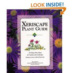 Xeriscape Plant Guide: 100 Water-Wise Plants for Gardens and Landscapes: Denver Water: 0757739025322: Amazon.com: Books