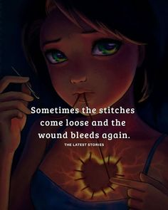 Sometimes the stitches come loose and the wound bleeds again . Trust Quotes, Love Quotes, Latest Stories, Positive Quotes, Stitches, Qoutes, Relationships, Positivity, Heart